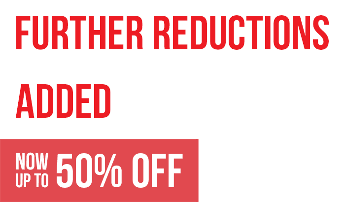 Further Reductions Added Now Up To 50% Off
