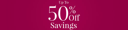 Up TO 50% Off Savings