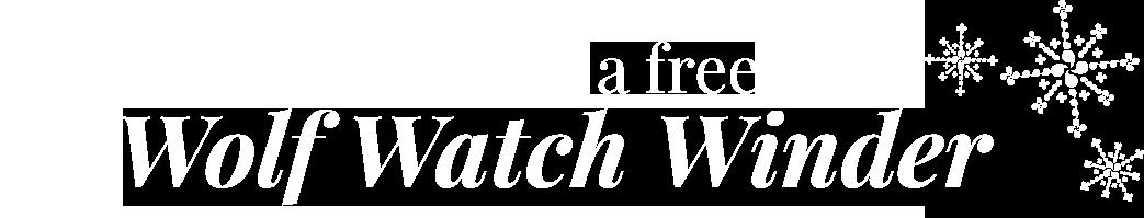 Receive A Free Wolf Watch Winder