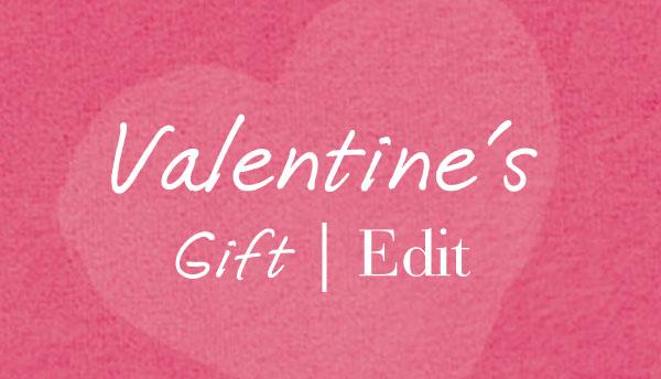Valentine's Gift Edit
